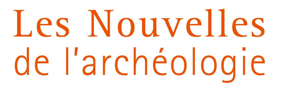 Les Nouvelles de l'archéologie